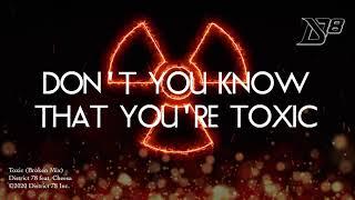 Toxic (Broken Mix) - [District 78 feat. Cheesa]