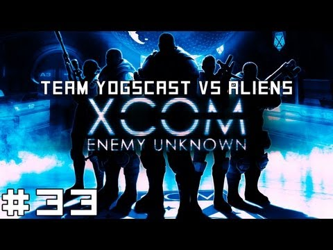 XCOM - Team Yogscast vs Aliens #33 - The Supply Ship, Part II