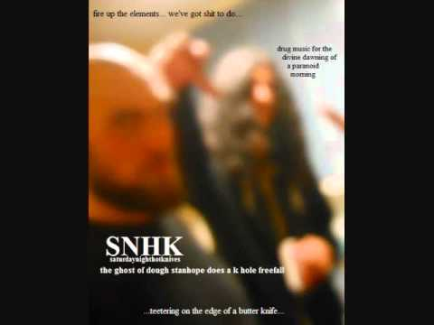 SNHK - The Ghost Of Doug Stanhope Does A K Hole Freefall - Saturday Night Hot Knives