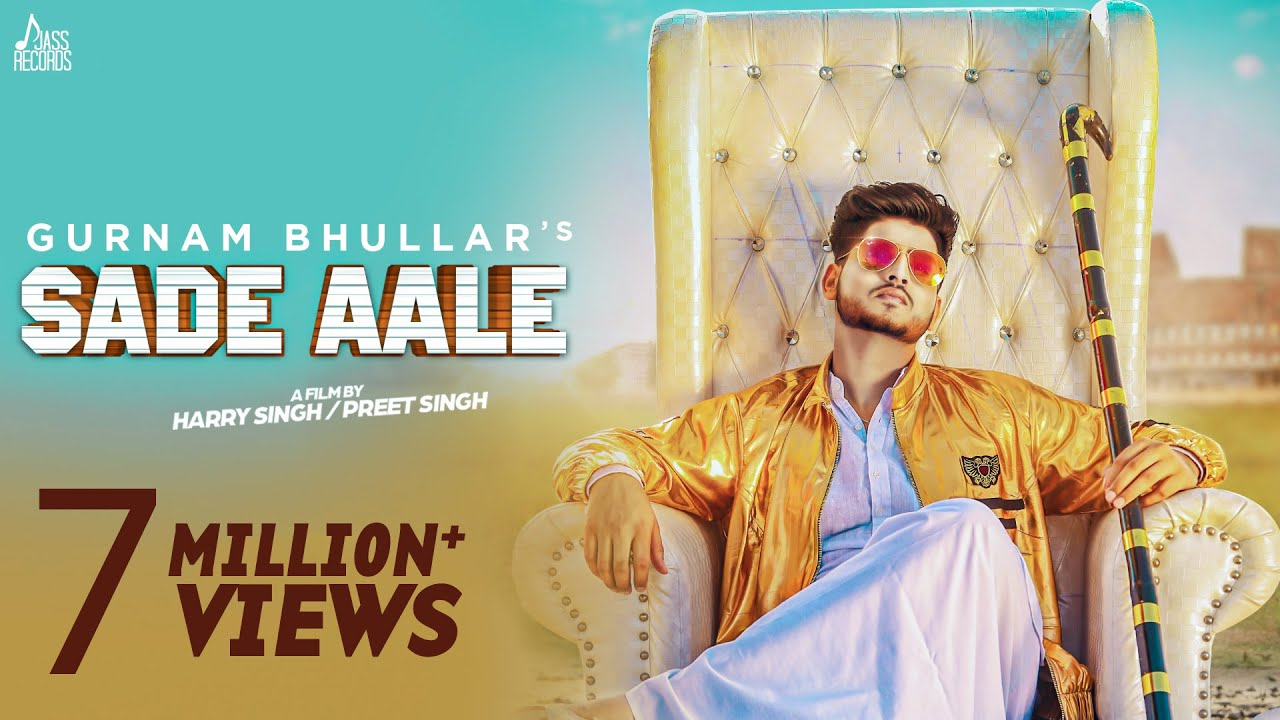 Sade Aale Full Hd Gurnam Bhullar Ft Mixsingh New Punjabi