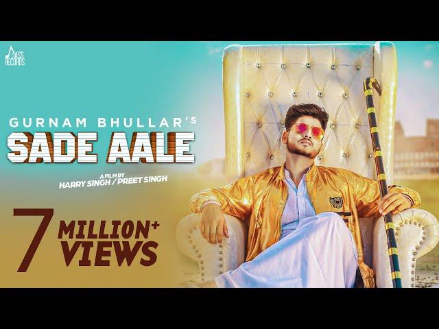 Sade Aale  ( Full HD )   Gurnam Bhullar Ft. MixSingh   New Punjabi Songs 2017   Latest Punjabi Songs