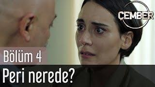 Çember 4. Bölüm - Peri Nerede?