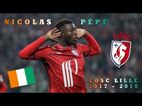 Nicolas Pépé | LOSC Lille and Ivory Coast | Amazing Goals, Assists and Skills | 2017-2018