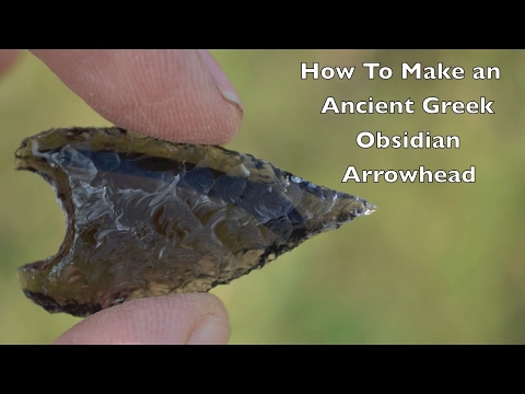 Flintknapping an Ancient Greek Heart Shaped Obsidian Arrowhead Pre Bronze Age.