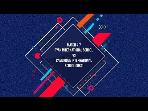 Match #7 - Ryan International School vs Cambridge International School Dubai