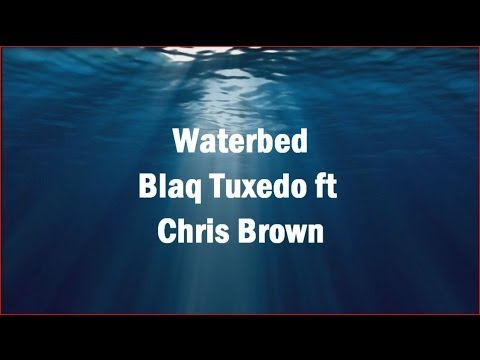 Blaq Tuxedo ft Chris Brown - Waterbed (Lyric Video)