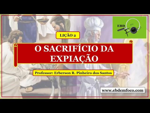LIÇÃO-2 - O SACRIFÍCIO DA EXPIAÇÃO