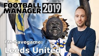 Let's Play Football Manager 2019 - Savegame Contest #9 - Leeds United