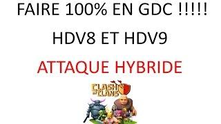 Attaque Hybride HDV8 et HDV9 100% en GDC/ Clash of clans FR