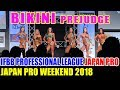 BIKINI PREJUDGE/ IFBB PROFESSIONAL LEAGUE JAPAN PRO /JAPAN PRO WEEKEND 2018