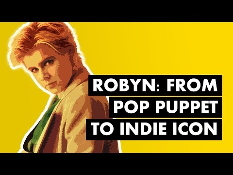 Robyn: From Pop Puppet To Independent Icon