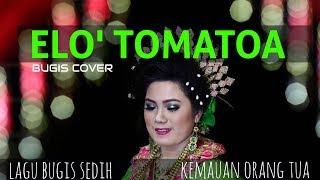 Download Lagu Lagu bugis Elo tomatoa cover   lagu bugis sedih kemauan orang tua mp3