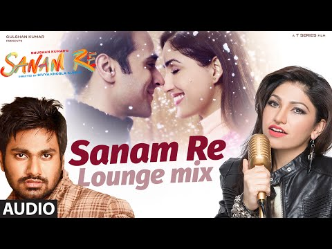 SANAM RE (LOUNGE MIX) | Sanam Re Movie Song | Tulsi Kumar, Mithoon | Divya Khosla Kumar | T-Series