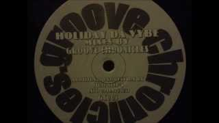 UKG Groove Chronicles - Holiday Da Vybe (B Side)