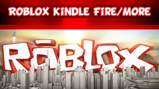 RobloxNews: Roblox Kindle Fire/More