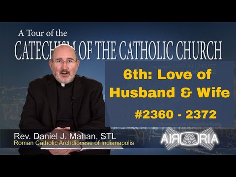 6th Commandment - Love of Husband & Wife - Tour of the Catechism #89