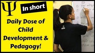 #2 PSYCHOLOGY IN SHORT- Daily Dose of Child Development & Pedagogy for DSSSB/CTET