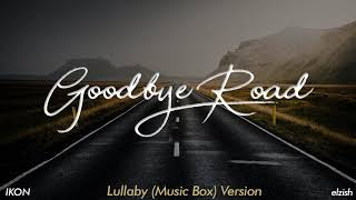 IKON - Goodbye Road | Lullaby/Music Box Version | 이별길