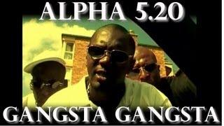 Alpha 5.20 - Gangsta Gangsta