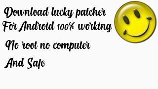HOW TO DOWNLOAD LUCKY PATCHER VERY EASY METHOD(ANDROID) SPECIAL