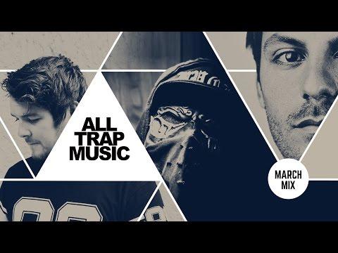 March 2017 - All Trap Music Minimix