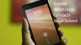 How to Solve WhatsApp contacts issue on Xiaomi Redmi 1S (Hongmi Redmi 1S)