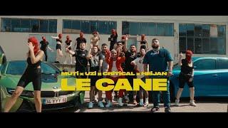 MUTİ - LE CANE feat. UZİ x CRİTİCAL x HEİJAN