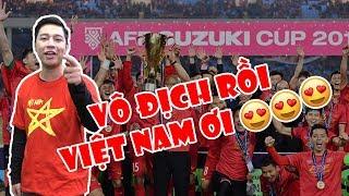 Tin nóng AFF Cup 2018 | Việt Nam và chức vô địch lịch sử đầy cảm xúc