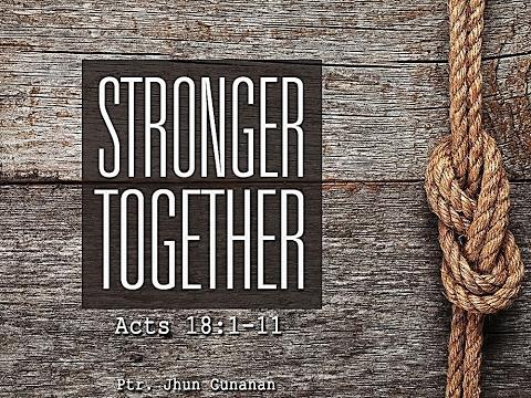 Stronger Together   Preacher: Ptr. Jhun Cunanan
