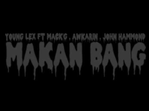 Young Lex - Makan Bang ft MACK'G , Awkarin , John Hammond (OFFICIAL LYRIC VIDEO)
