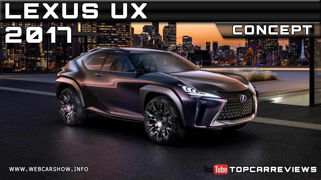 2017 lexus ux concept review rendered price specs release date youtube. Black Bedroom Furniture Sets. Home Design Ideas