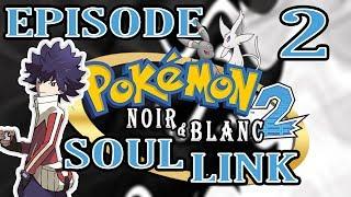 POKEMON NOIR & BLANC 2 - SOUL LINK #2 - Le WASABI Attaque !