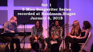 Five Mics Songwriter Series- Set 1 from January 6, 2018
