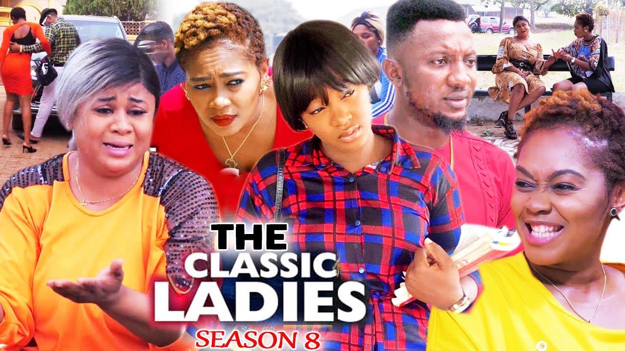 Download THE CLASSIC LADIES SEASON 8 - (Trending New Movie) Uju Okoli 2021 Latest Nigerian  New Movie 720p