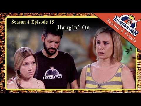 "Lumber Baron S4 E15 ""Hangin' On"" Season Finale  - Comedy Web Series"