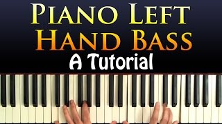 Piano Left Hand Bass - A Lesson and Tutorial