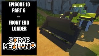 Suggested Creations! -- E10P6 -- Mining World Update - Volvo Front End Loader (Scrap Mechanic)