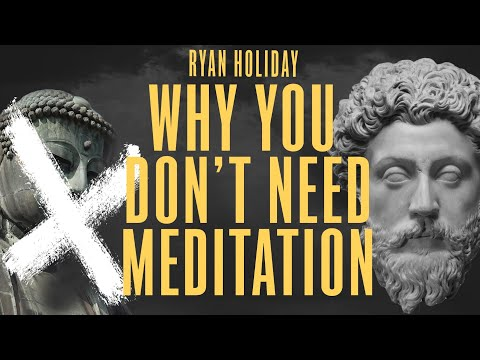 Meditation Is Not The Only Path To Stillness | Ryan Holiday | Stoicism