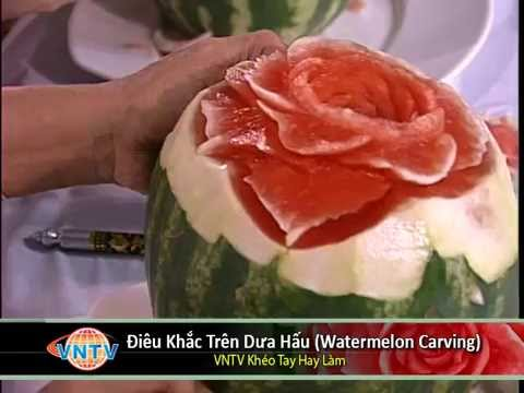 VNTV Khéo Tay Hay Làm: Điêu Khắc Trên Dưa Hấu (Watermelon Carving)
