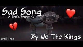 Sad Song|Trolls/Broppy MV