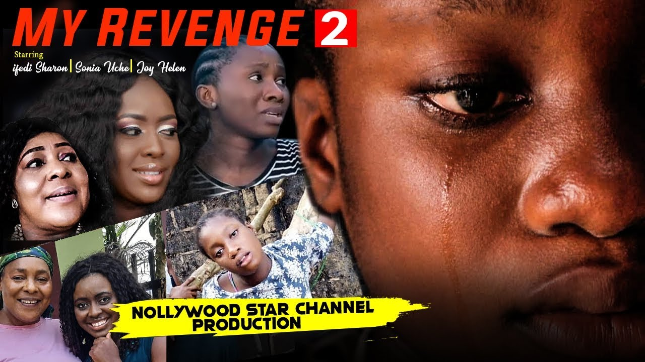 Download MY REVENGE EPISODE 2-2019 LATEST NOLLYWOOD HIT MOVIE NIGERIAN MOVIE