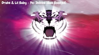 Drake & Lil Baby - Yes Indeed [Bass Boosted]