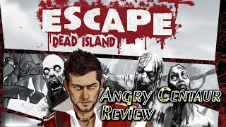 Escape Dead Island Review