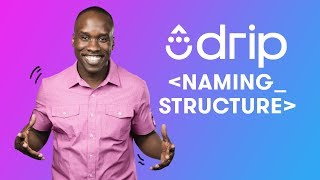 My Drip Naming System | Organizing Your Drip Account
