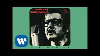 Andrzej Dąbrowski - Zielono mi [Official Audio]