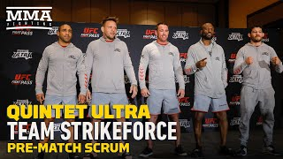 Quintet Ultra: Team Strikeforce Pre-Match Scrum - MMA Fighting