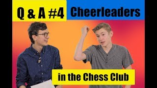 Q and A #4- Cheerleaders in the Chess Club - Matthew and Logan