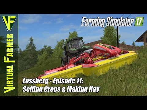 Let's Play Farming Simulator 17 - Lossberg Episode 11: Selling Crops & Making Hay