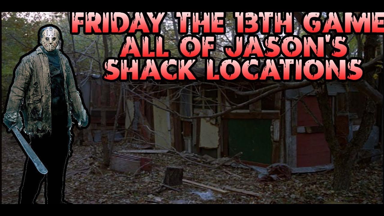 Friday The 13th Game PS4   Jason's Shack Locations! - YouTube