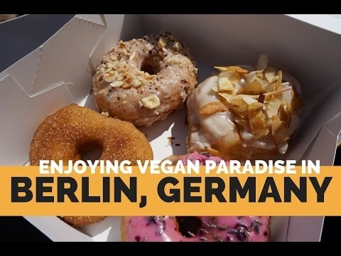 Enjoying Vegan Paradise in Berlin, Germany